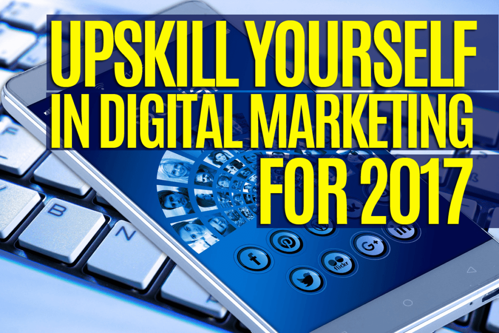 upskill-yourself-in-digital-marketing-for-2017