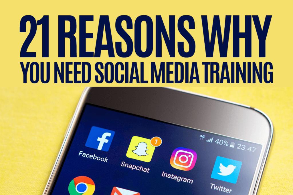 21-reasons-why-you-need-social-media-training