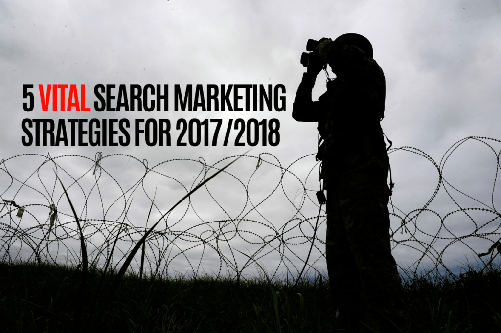 5 vital search marketing strategies for 2017-2018