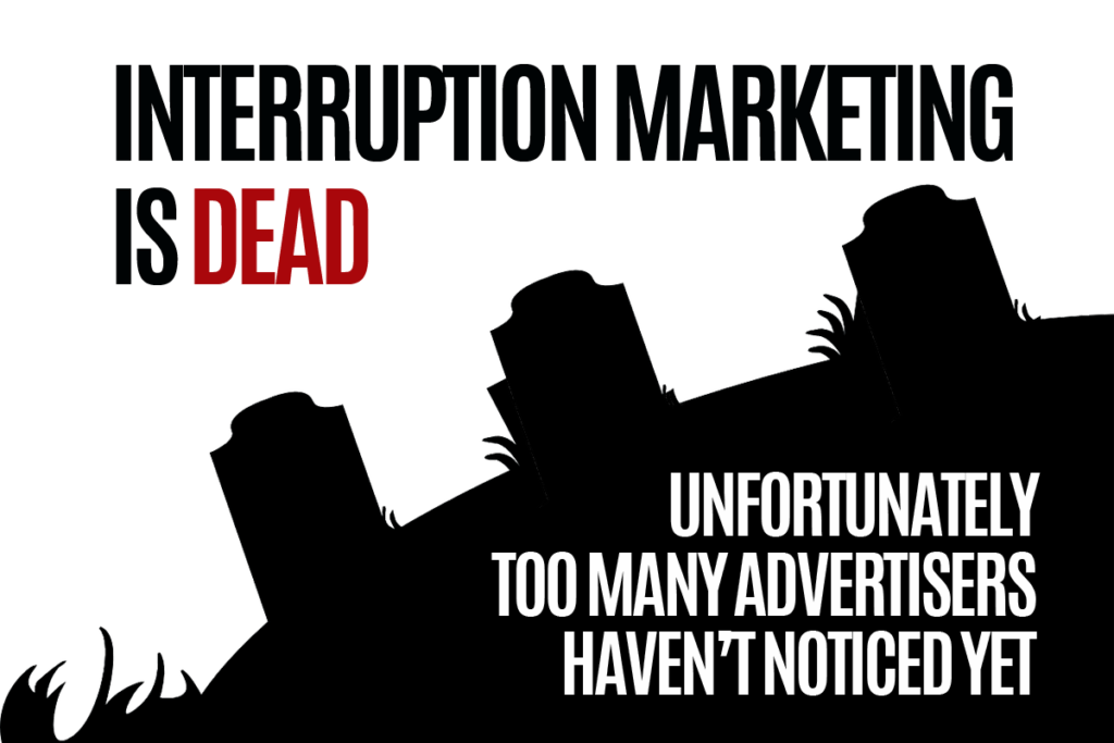 interruption-marketing-is-dead