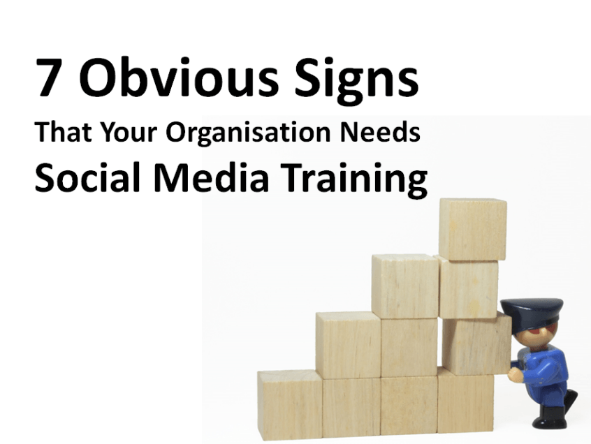 7 Obvious Signs That Your Organisation Needs Social Media Training