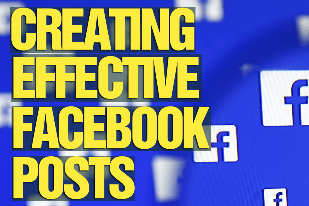 Creating Effective Facebook Posts