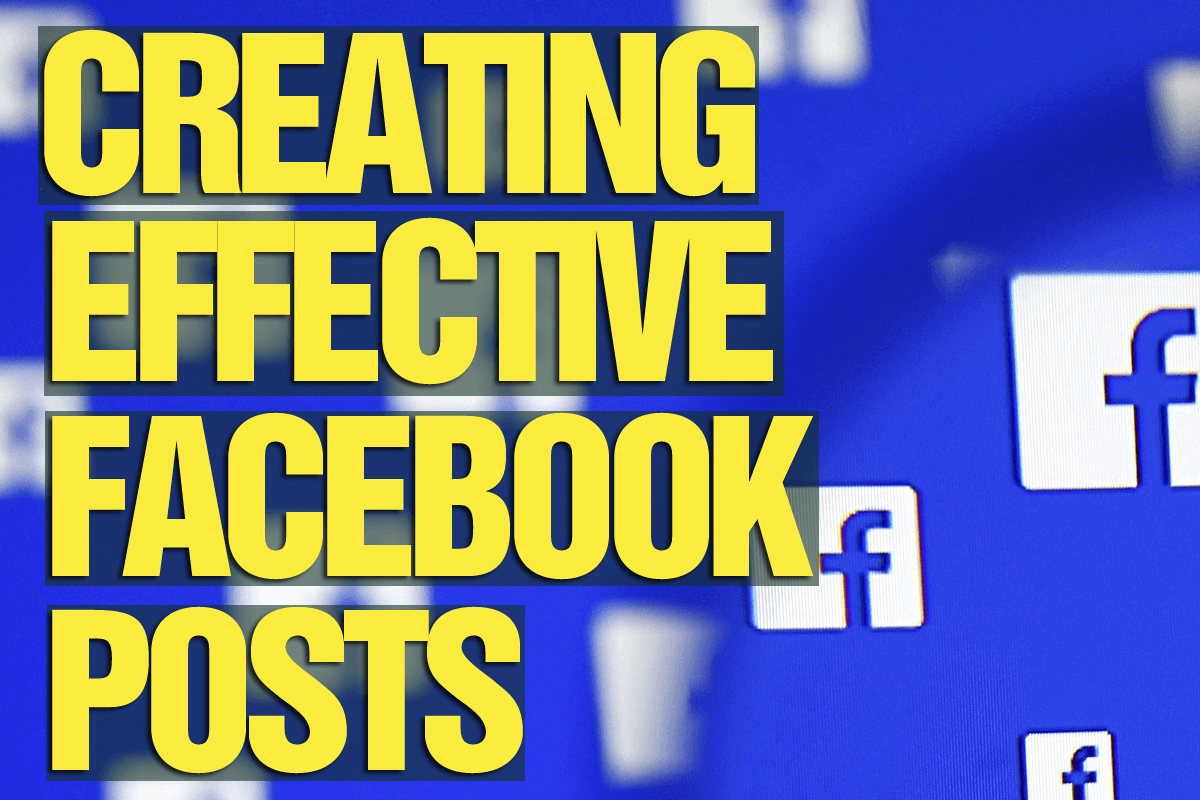 Creating Effective Facebook Posts
