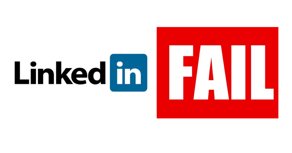 Are you failing on LinkedIn?
