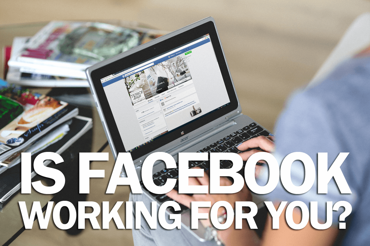 Is Facebook working for you?