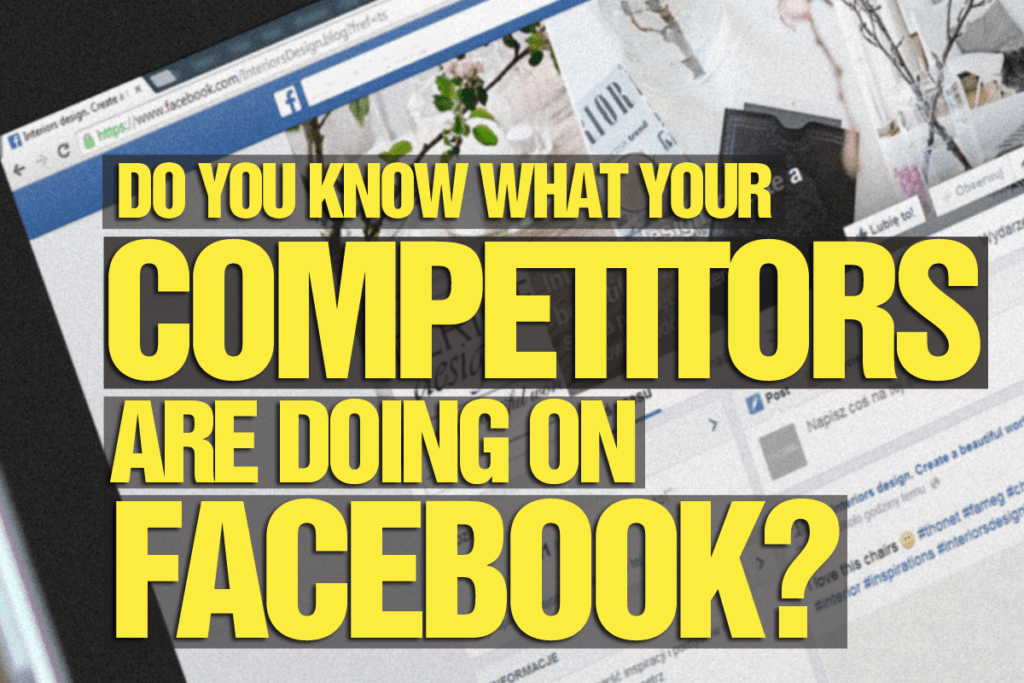 Do you know what your competitors are doing on Facebook?