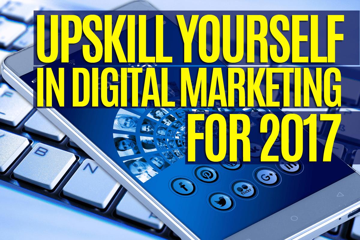 upskill-yourself-in-digital-marketing-for-2017