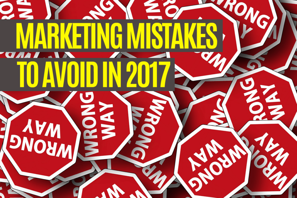 marketing-mistakes-to-avoid-in-2017