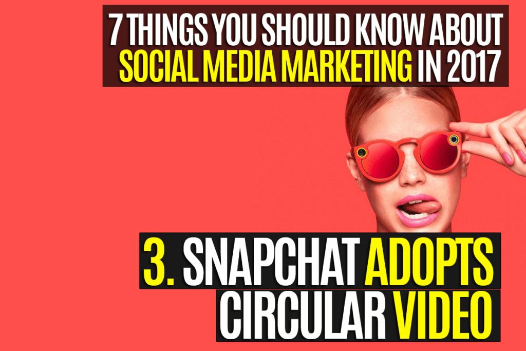 Snapchat adopts circular video
