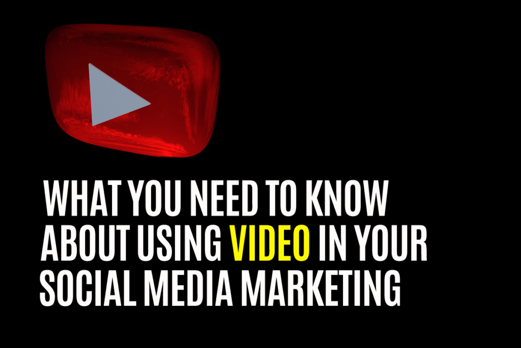 using video in your social media marketing