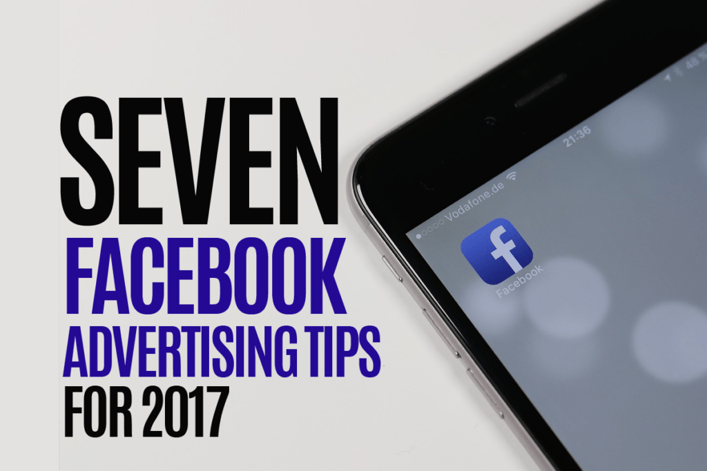7-fb-advertising-tips-for-2017