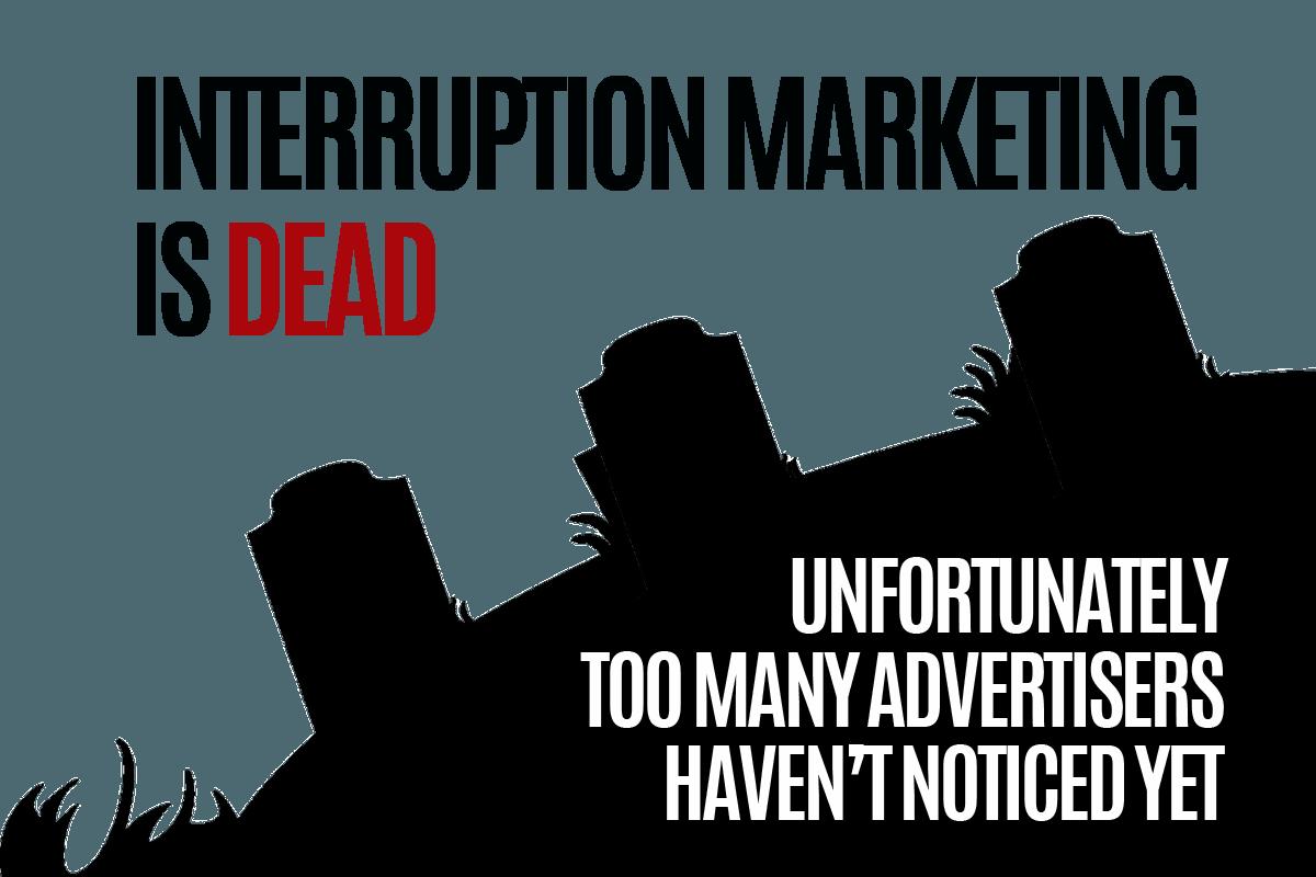 interruption-marketing-is-dead